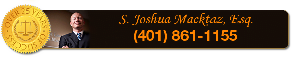 Rhode Island DUI Attorney and Criminal Defense Lawyer - S. Joshua Macktaz, Esq.
